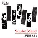 MASTER MIND -Original Edition-/Scarlet Maud