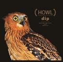 HOWL/dip