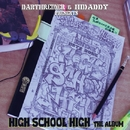 HIGH SCHOOL HIGH! ~高校生RAP!!!/V.A. DARTHREIDER & HIDADDY PRESENTS