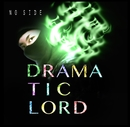 DRAMATIC LORD/NO SIDE