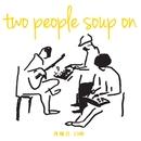 月曜日 23時/two people soup on