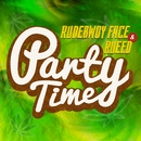 PARTY TIME/RUDEBWOY FACE & RUEED