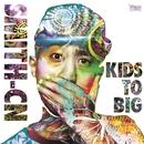 KIDS TO BIG/SMITH-CN