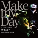 Make my Day single version REMIX/RAIZEN×PENNY MIX TAPE