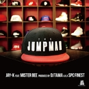 THE JUMPMAN feat. Mister Bee (Produced by DJ TAMA a.k.a SPC FINEST)/JAY-K for MIC JACK PRODUCTION