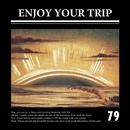 ENJOY YOUR TRIP/79