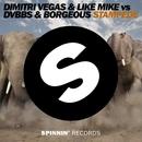 Stampede -Single/Dimitri Vegas & Like Mike vs DVBBS & Borgeous