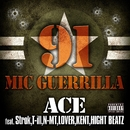 91MIC GUERRILLA feat Strok,T-ill,N-MT,LOVER,KENT,HIGHT BEATZ/ACE