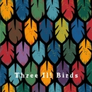 Three Ill Birds (single version)/Three Ill Birds (G.A.S.S, KENTWILD & 茂千代)