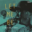 LET ME BE~いつかの少年~/B.I.G. JOE×I-DeA
