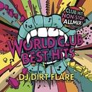 WORLD CLUB BEST HITS mixed by DJ DIRTFLARE/DJ DIRTFLARE