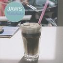 MILKSHAKE/JAWS