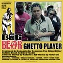 GHETTO PLAYER/BIG BEAR