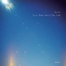 Less Time Until The End/Kaito