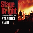 Stage Bright~A Cappella & Acoustic Live~/スターダスト・レビュー