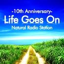 Life Goes On/Natural Radio Station