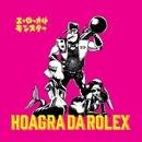 エ・ローカルモンスター/ホアグラ ダ ロレックス