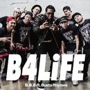 B4LiFE feat. Busta Rhymes/B.B.B