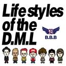 The Lifestyles of the D.M.L/B.B.B