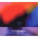FUTURE DAYS/FUTURE DAYS