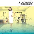 LE KEMONO INTOXIQUE/けもの