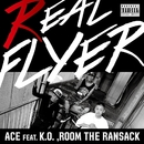 REAL FLYER feat.K.O.,ROOM THE RANSACK/ACE