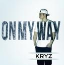 ON MY WAY/KRYZ