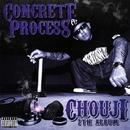 CONCRETE PROCESS/CHOUJI