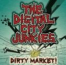 DIRTY MARKET!/THE DIGITAL CITY JUNKIES