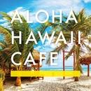 ALOHA HAWAII CAFE/Palette Sounds Productions