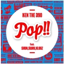 Pop!! Feat. Shun, Sway, Klooz/KEN THE 390
