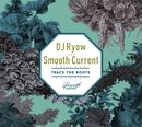 Trace The Roots/DJ Ryow a.k.a. Smooth Current