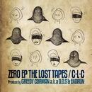 ZERO EP THE LOST TAPES/C-L-C