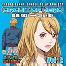 TVアニメ『TIGER & BUNNY』シングル -SINGLE RELAY PROJECT-「CIRCUIT OF HERO」Vol.2/ブルーローズ(CV.寿美菜子)、スカイハイ(CV.井上 剛)