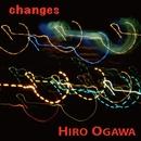 changes/ヒロオガワ