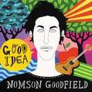 Good Idea/Nomson Goodfield