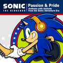 """Sonic The Hedgehog """"Passion & Pride"""" Anthems with Attitude from the Sonic Adventure Era - Vox Collection/Sonic The Hedgehog"""