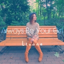 Always Be Your Girl/Licana