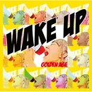 WAKE UP/GOLDEN AGE