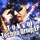 Tokyo Techno Drive EP/Watusi