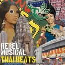 THAI BEATS/REBEL MUSICAL