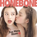 Too Many Kisses/HONEBONE