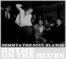 RHYME ON THE BLUES/SEMMY & THE SOUL KLAXON