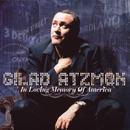 IN LOVING MEMORY OF AMERICA/GILAD ATZMON