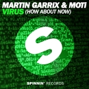 Virus (How About Now)/Martin Garrix & MOTi