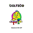 BASTARD 9TH EP/COLTECO