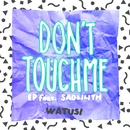 Don't Touch Me EP/Watusi