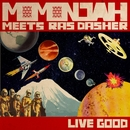 LIVE GOOD/MOMONJAH MEET RAS DASHER