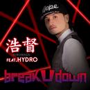 break U down feat. HYDRO/浩督