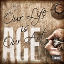 Our life is our art/ACE